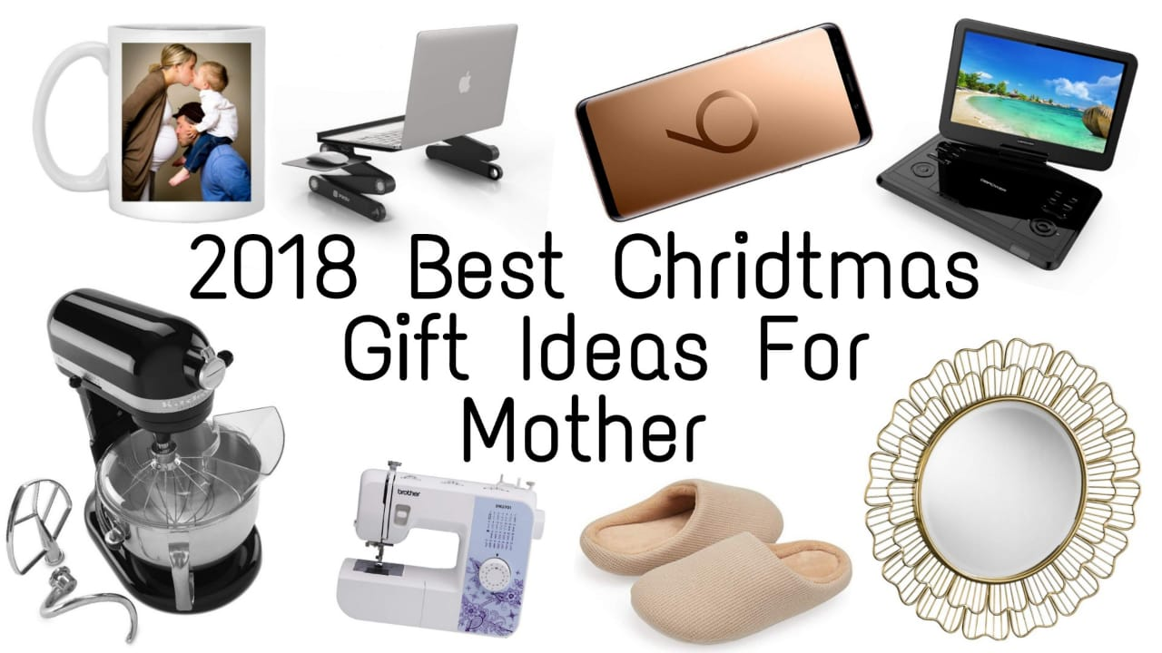 Best Christmas GIft Ideas for Mother 2018