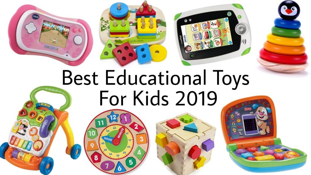 Best Educational Toys for Kids - Top Learning Toys for CHildren 2019